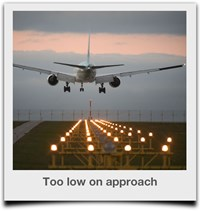 Too low on approach