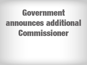 Government announces additional commissioner