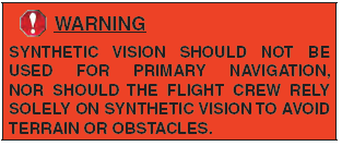 Warning issued by Honeywell in the Pilot's Guide (used by the operator) to the avionics system: