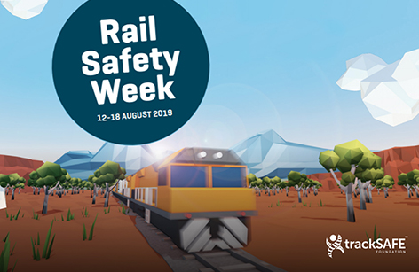 Rail Safety Week 2019 - 12–18 August 2019